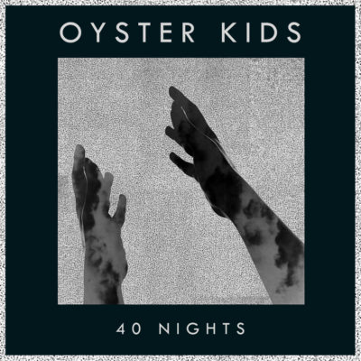 oysterkids_40nights_artwork